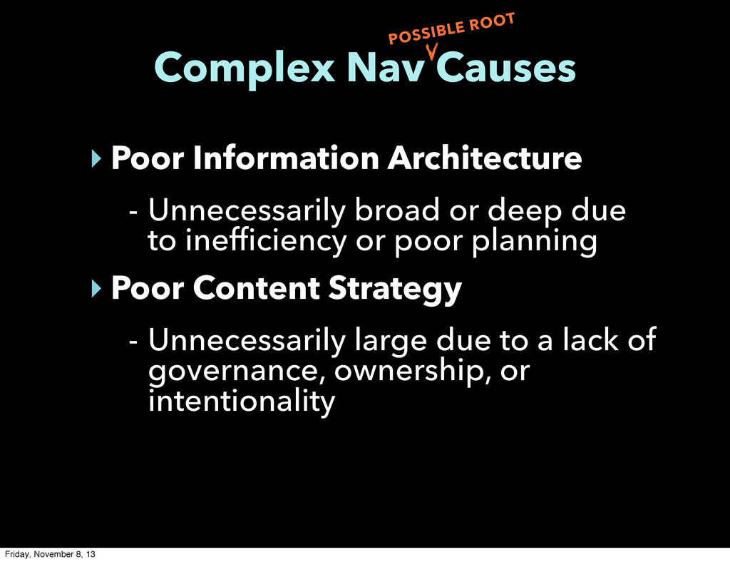 Complex Nav Causes ‣ Poor Information Architect...
