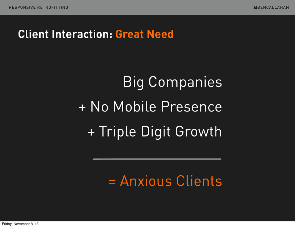 @BENCALLAHAN Client Interaction: Great Need Big...