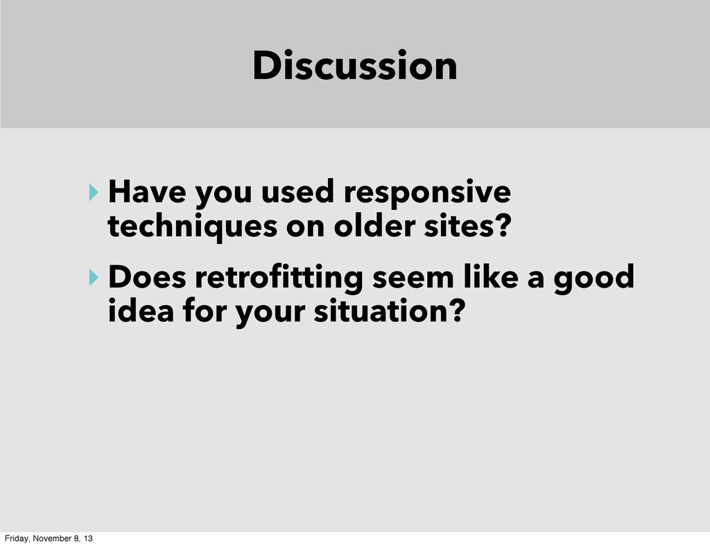 Discussion ‣ Have you used responsive technique...