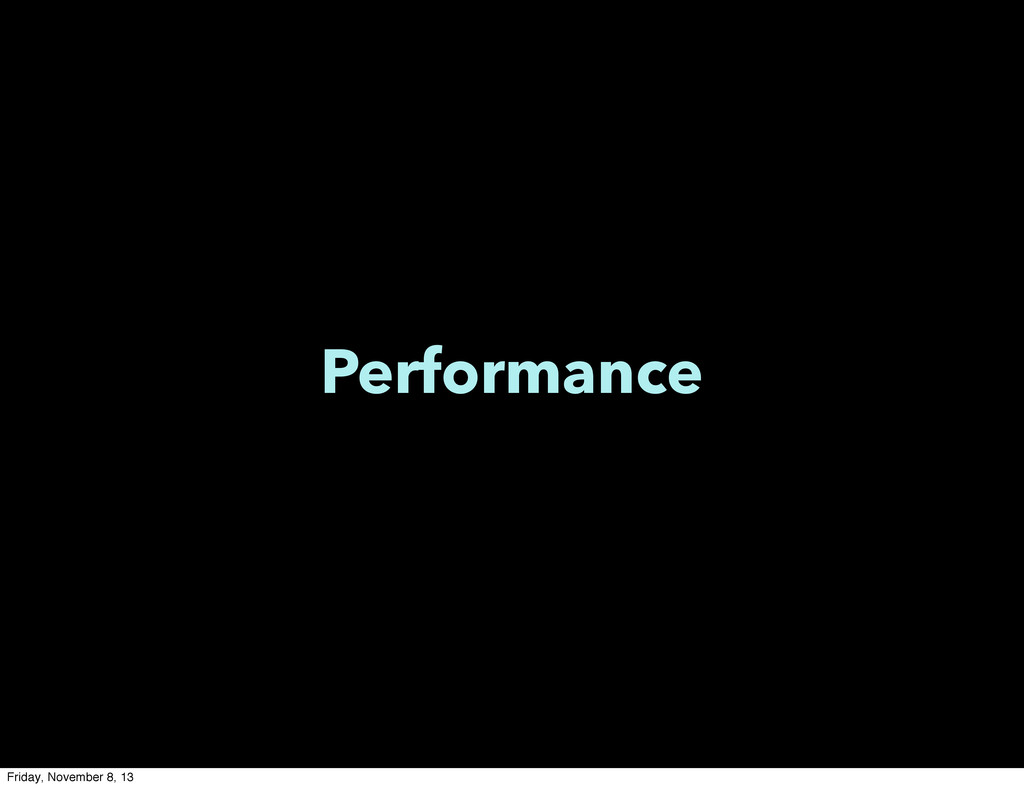 Performance Friday, November 8, 13
