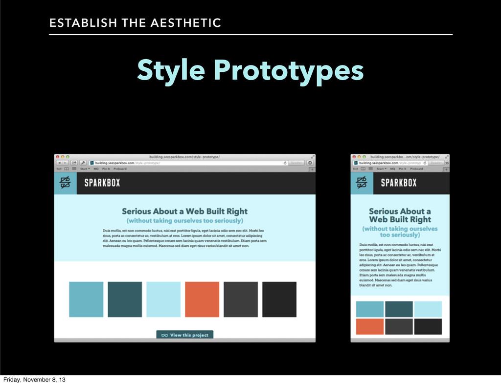 Style Prototypes ESTABLISH THE AESTHETIC Friday...