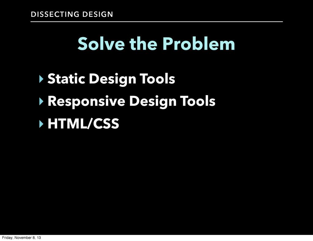 DISSECTING DESIGN ‣ Static Design Tools ‣ Respo...