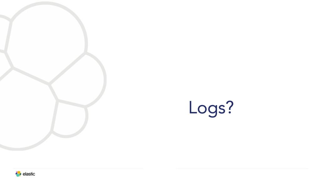 Logs?