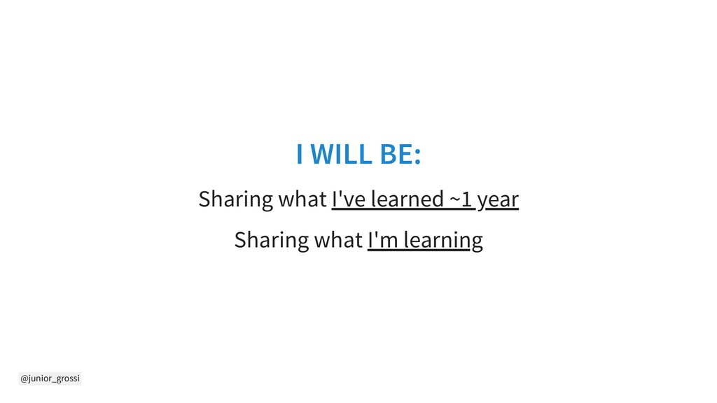 @junior_grossi I WILL BE: Sharing what I've lea...