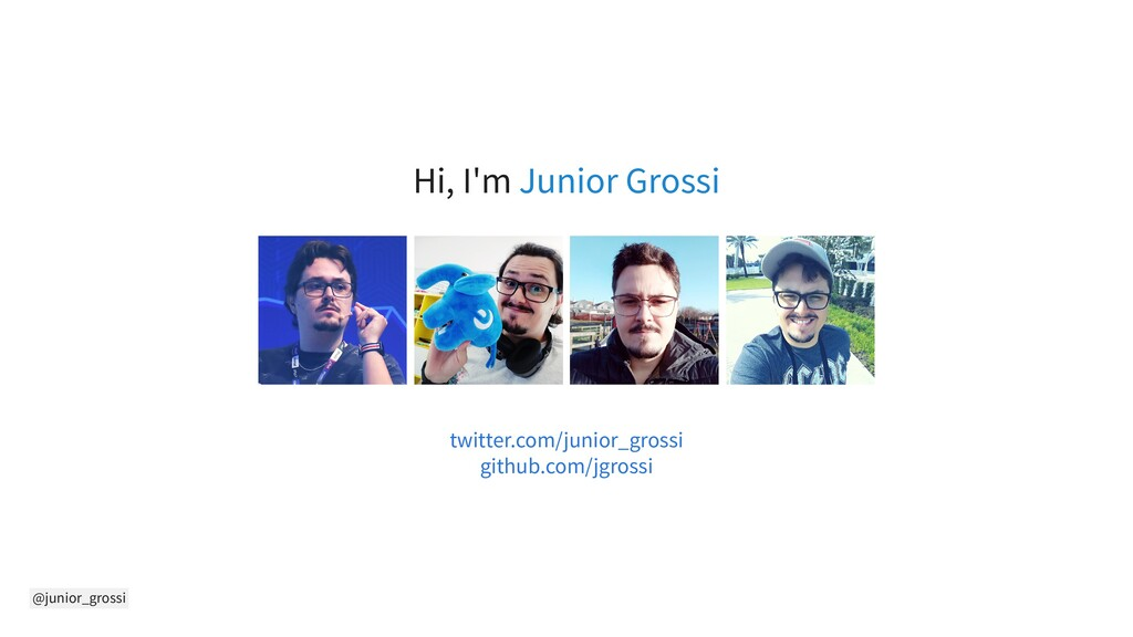 @junior_grossi Hi, I'm Junior Grossi twitter.co...