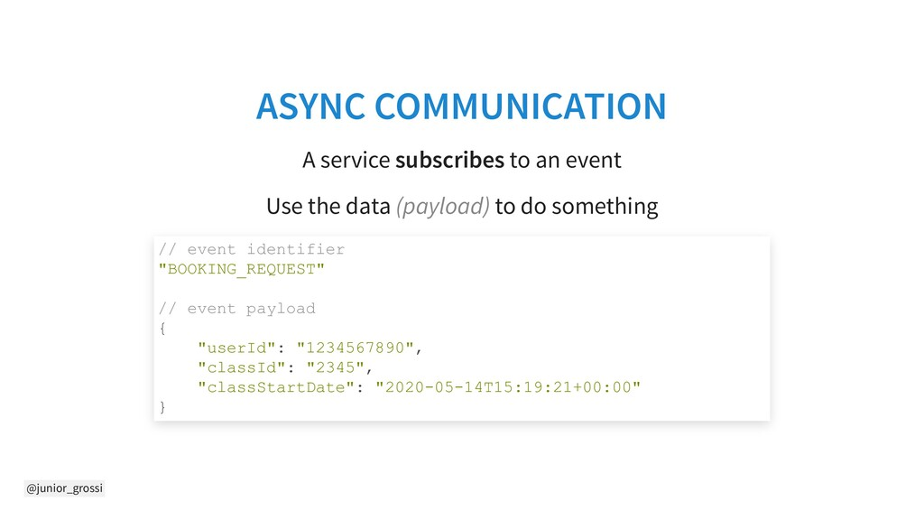 @junior_grossi ASYNC COMMUNICATION A service su...