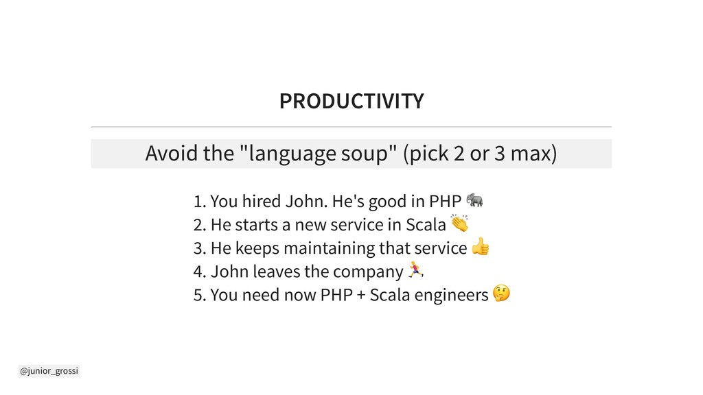 "@junior_grossi PRODUCTIVITY Avoid the ""language..."