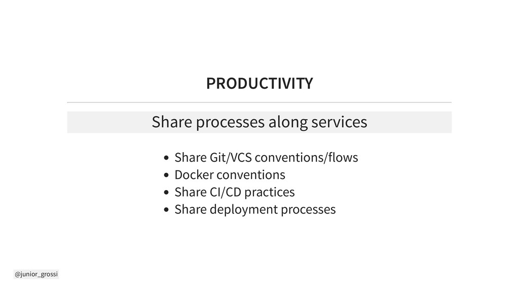 @junior_grossi PRODUCTIVITY Share processes alo...