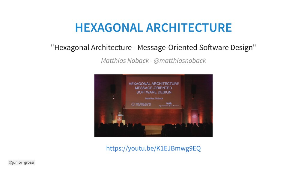 "@junior_grossi HEXAGONAL ARCHITECTURE ""Hexagona..."