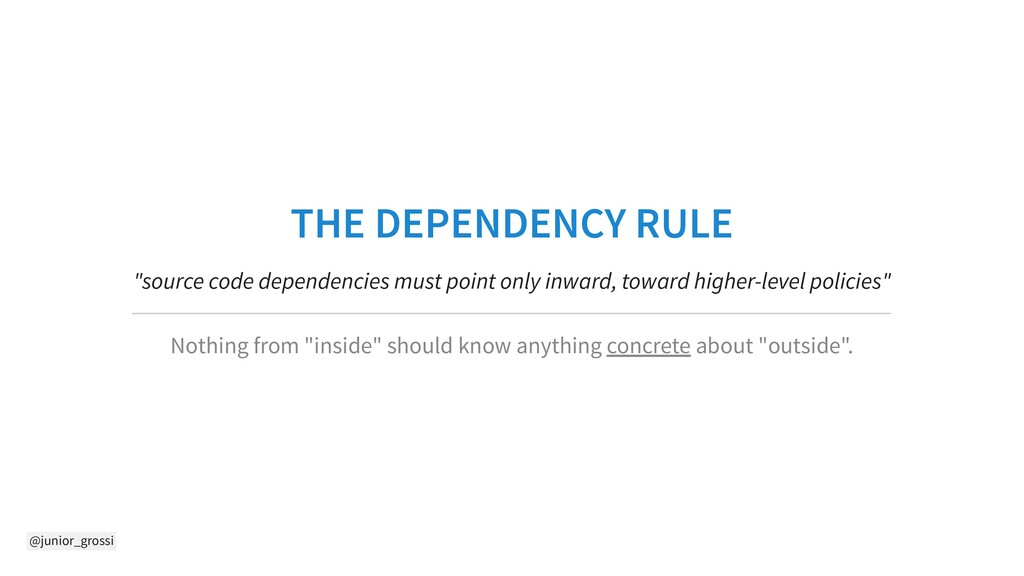 "@junior_grossi THE DEPENDENCY RULE ""source code..."