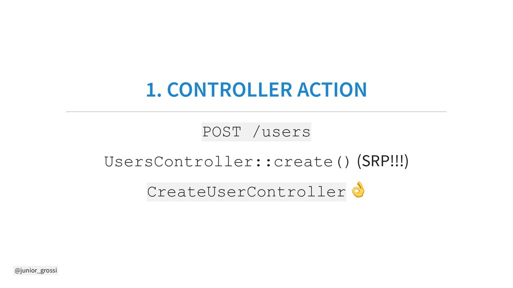 @junior_grossi 1. CONTROLLER ACTION POST /users...
