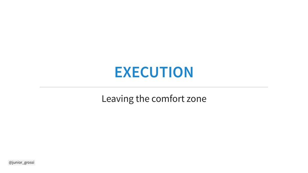 @junior_grossi EXECUTION Leaving the comfort zo...