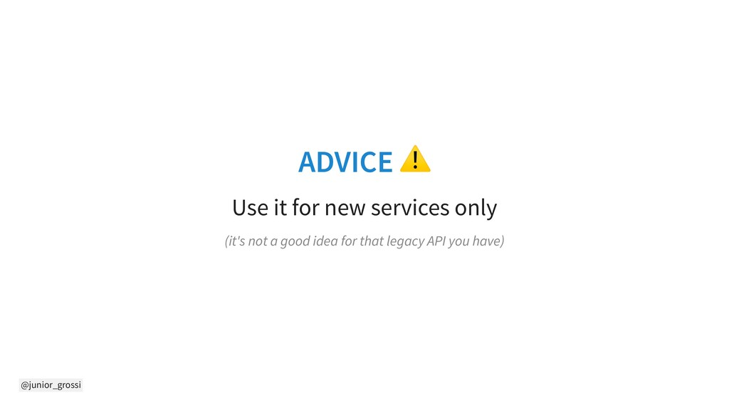 @junior_grossi ADVICE ⚠ Use it for new services...