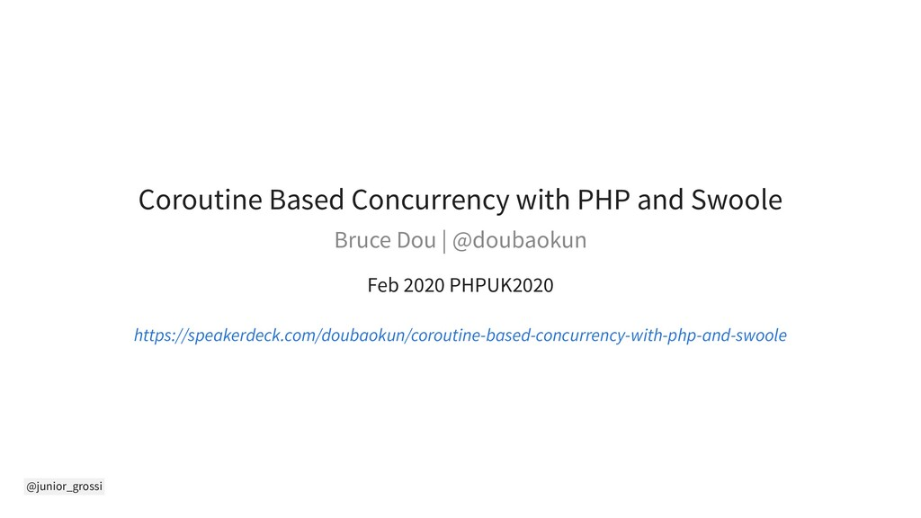 @junior_grossi Coroutine Based Concurrency with...