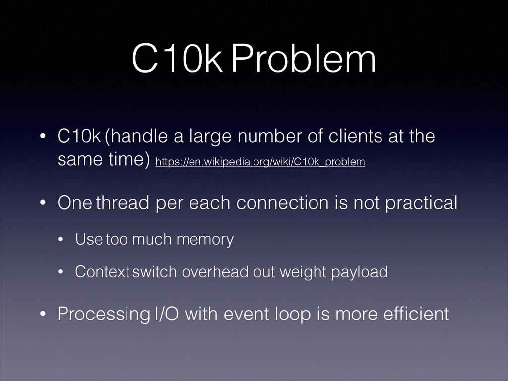 C10k Problem • C10k (handle a large number of c...