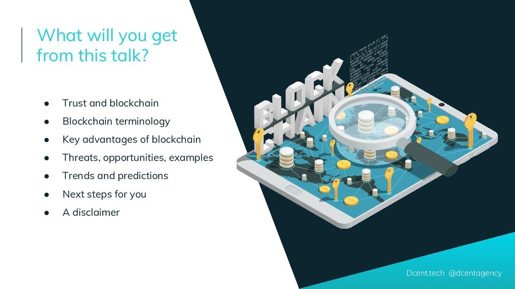 ● Trust and blockchain ● Blockchain terminology...