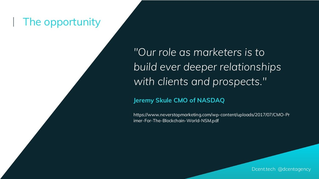 """Our role as marketers is to build ever deeper ..."