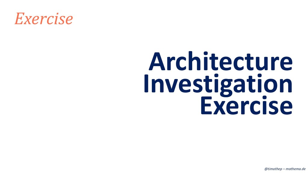 Investigation Exercise Architecture Exercise @t...