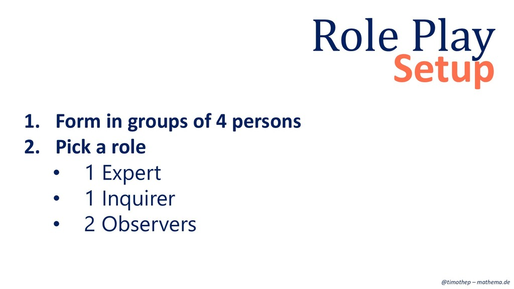 1. Form in groups of 4 persons 2. Pick a role •...