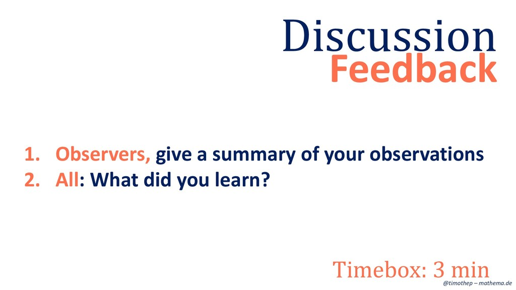1. Observers, give a summary of your observatio...
