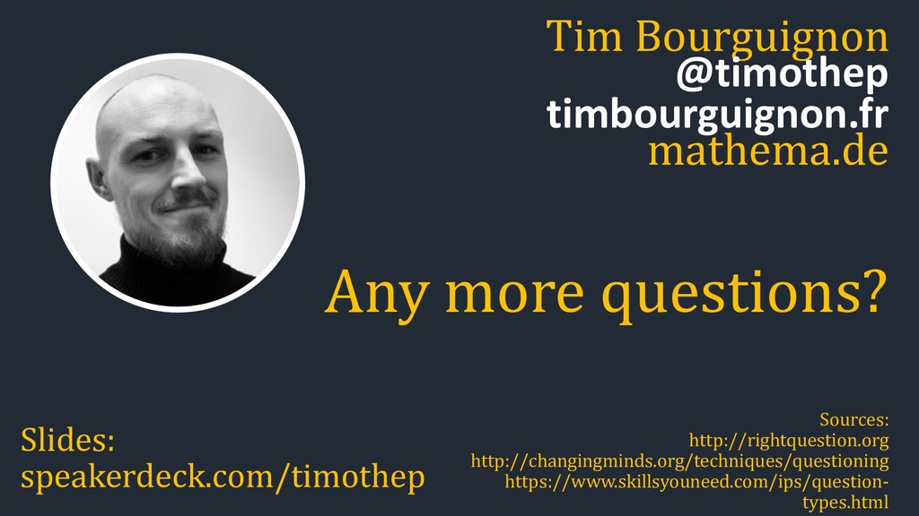 Tim Bourguignon Slides: speakerdeck.com/timothe...