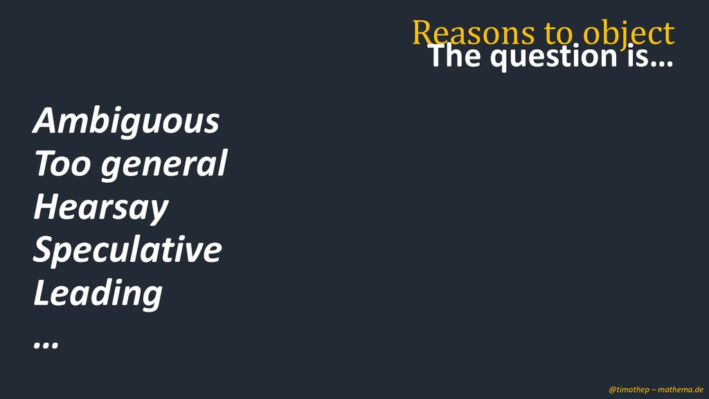 Reasons to object The question is… @timothep – ...