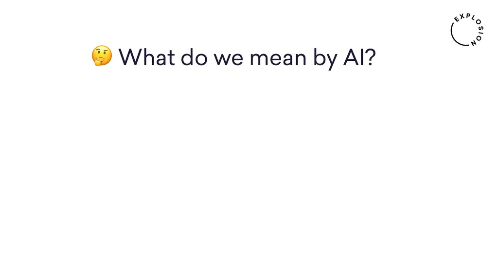 What do we mean by AI?
