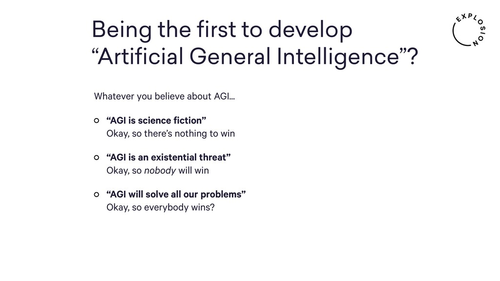 "Being the first to develop ""Artificial General In..."