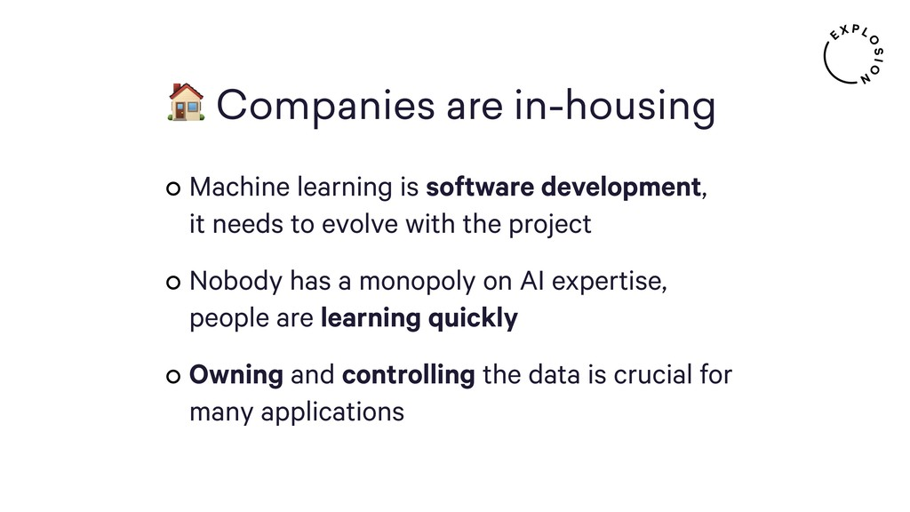 Companies are in-housing Machine learning is...