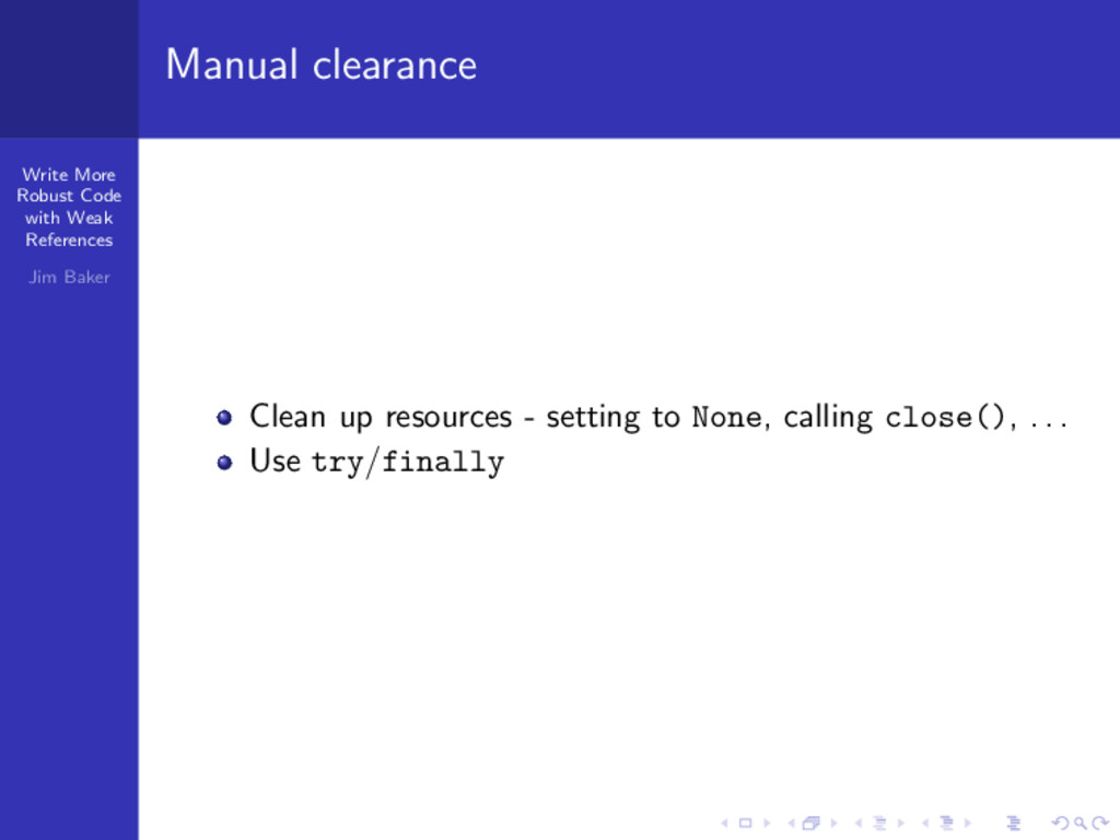 Write More Robust Code with Weak References Jim...
