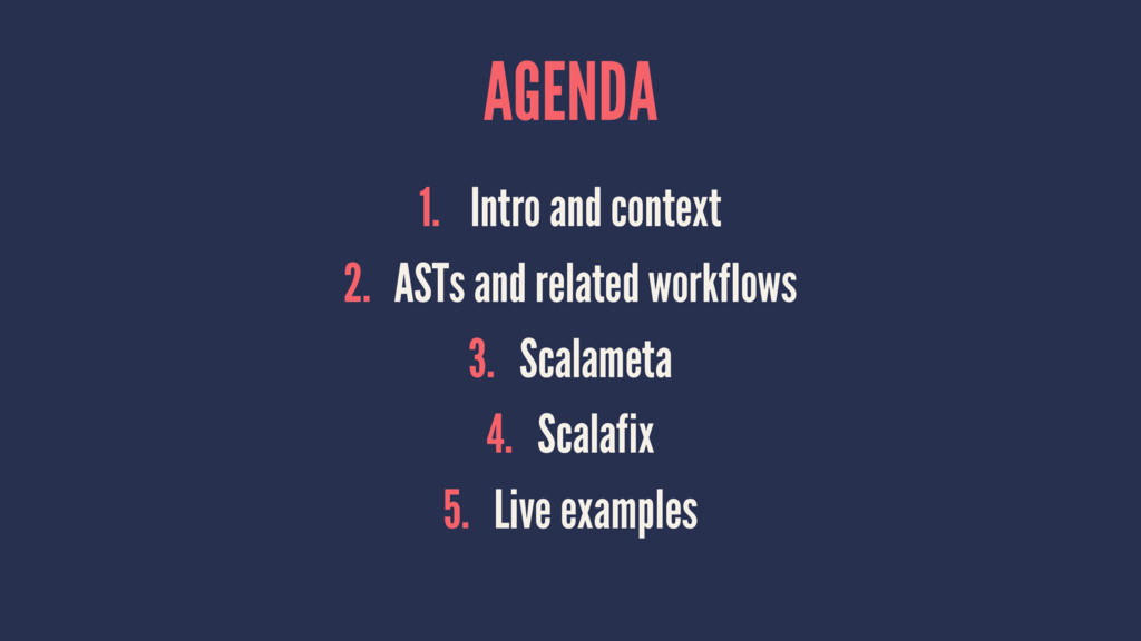 AGENDA 1. Intro and context 2. ASTs and related...