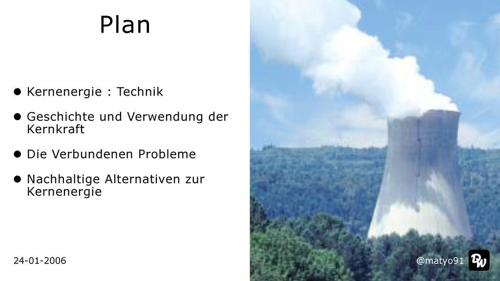 24-01-2006 Plan @matyo91 Kernenergie : Technik ...