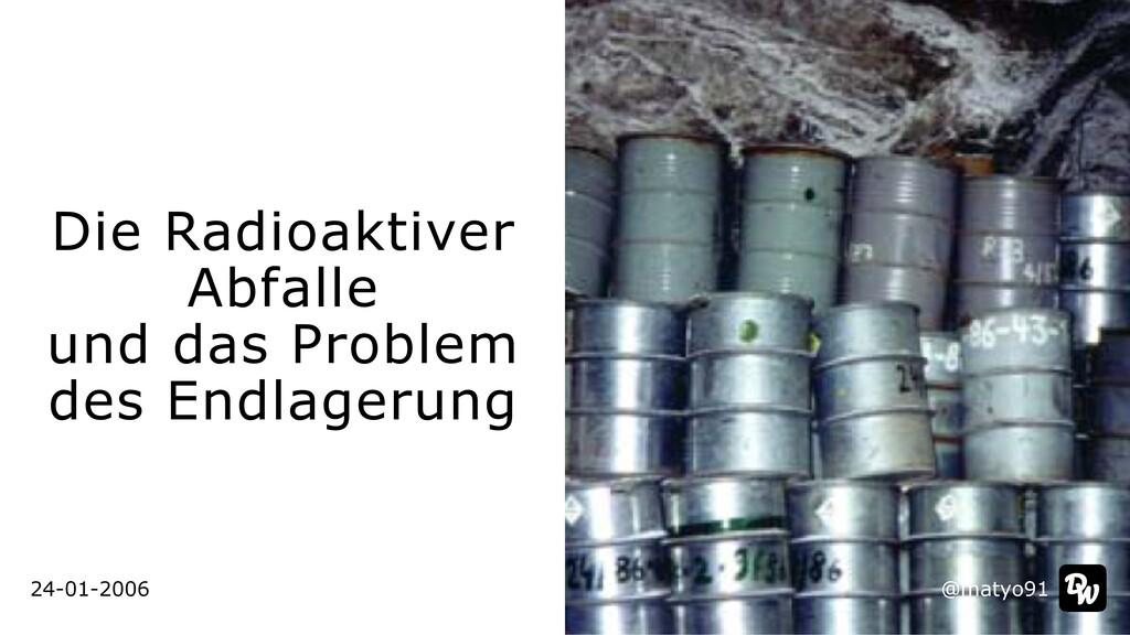 Die Radioaktiver Abfalle   und das Problem des ...
