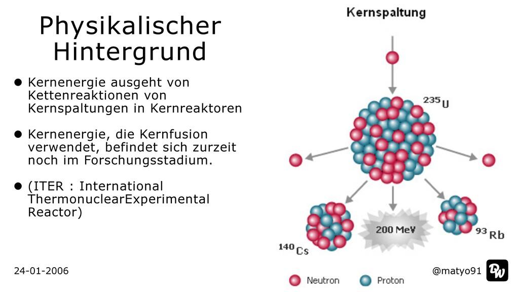 24-01-2006 Physikalischer Hintergrund Kernenerg...