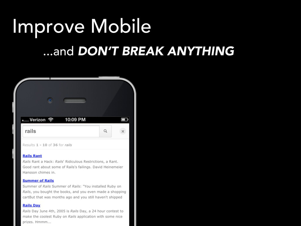 Improve Mobile ...and DON'T BREAK ANYTHING