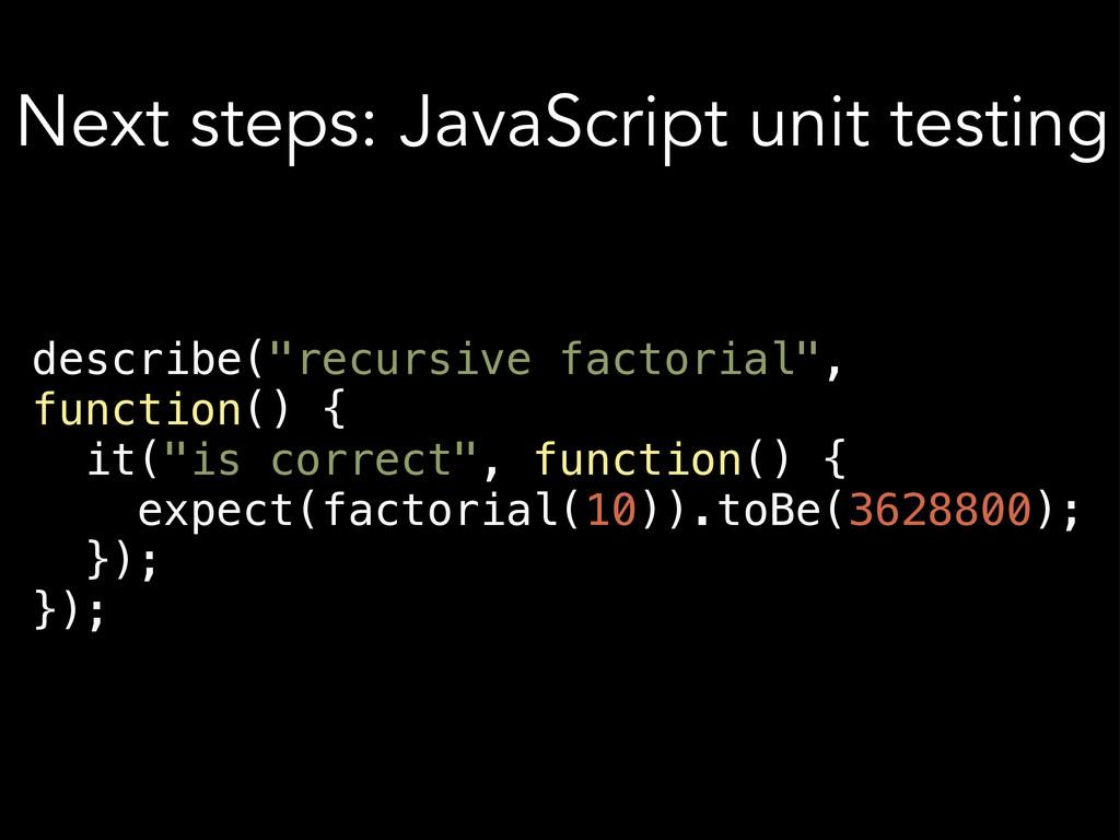 "Next steps: JavaScript unit testing describe(""r..."