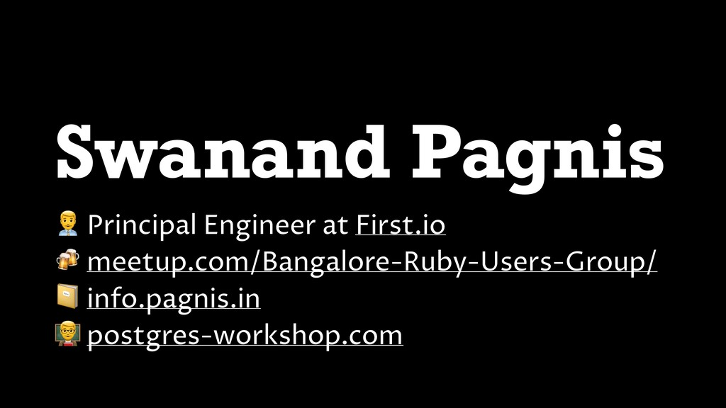 Swanand Pagnis R Principal Engineer at First.io...