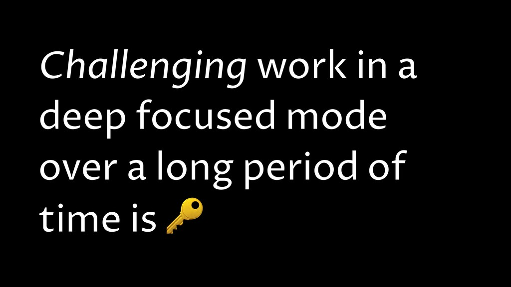 Challenging work in a deep focused mode over a ...