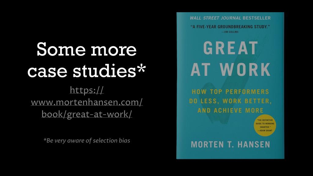 Some more case studies* https:// www.mortenhans...