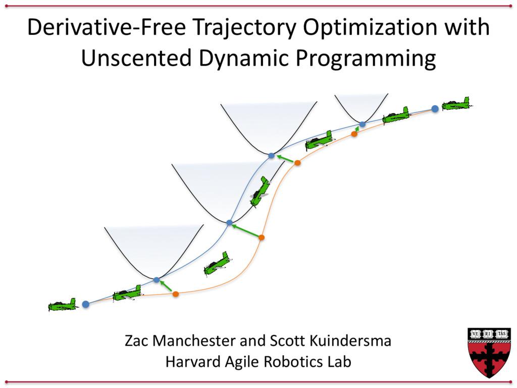 Derivative-‐Free Trajectory Optimization...