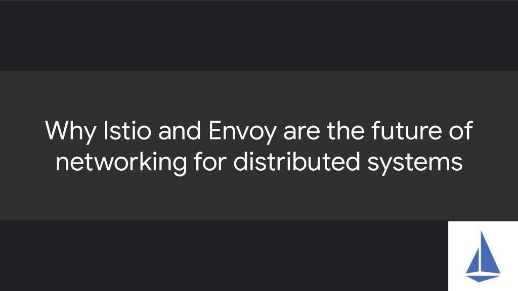Why Istio and Envoy are the future of networkin...