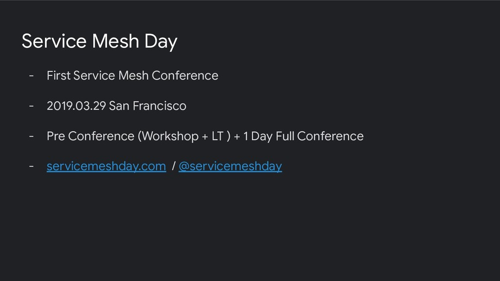 Service Mesh Day - First Service Mesh Conferenc...