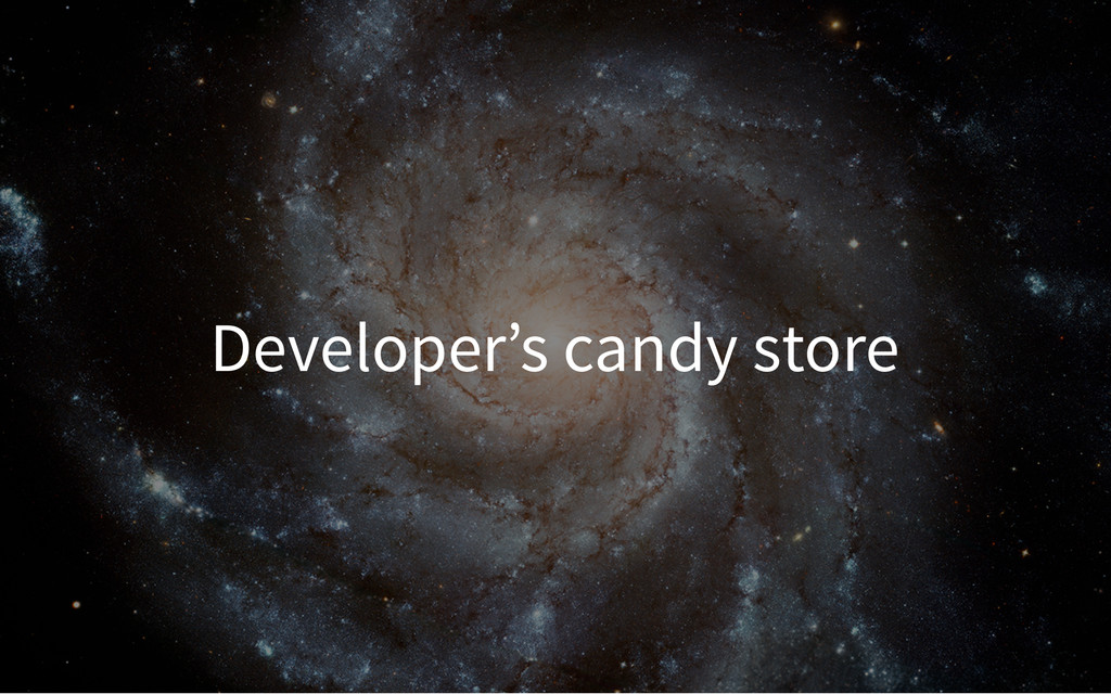 Developer's candy store