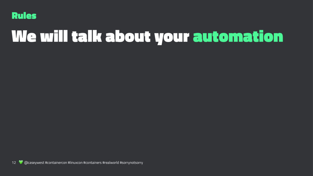 Rules We will talk about your automation 12 ! @...