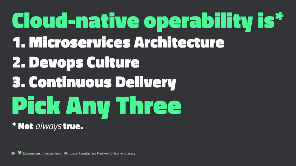Cloud-native operability is* 1. Microservices A...