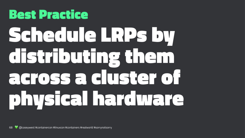 Best Practice Schedule LRPs by distributing the...