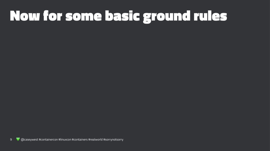 Now for some basic ground rules 9 ! @caseywest ...