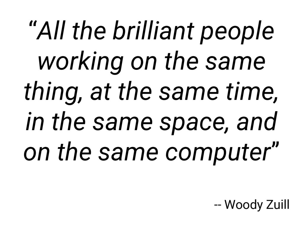 """""""All the brilliant people working on the same t..."""