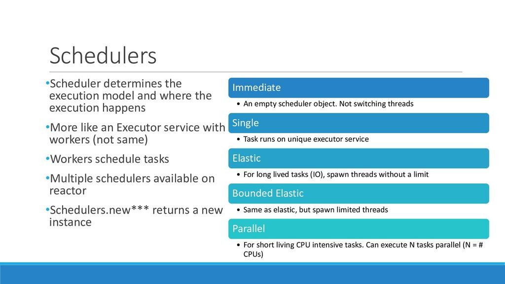 Schedulers •Scheduler determines the execution ...
