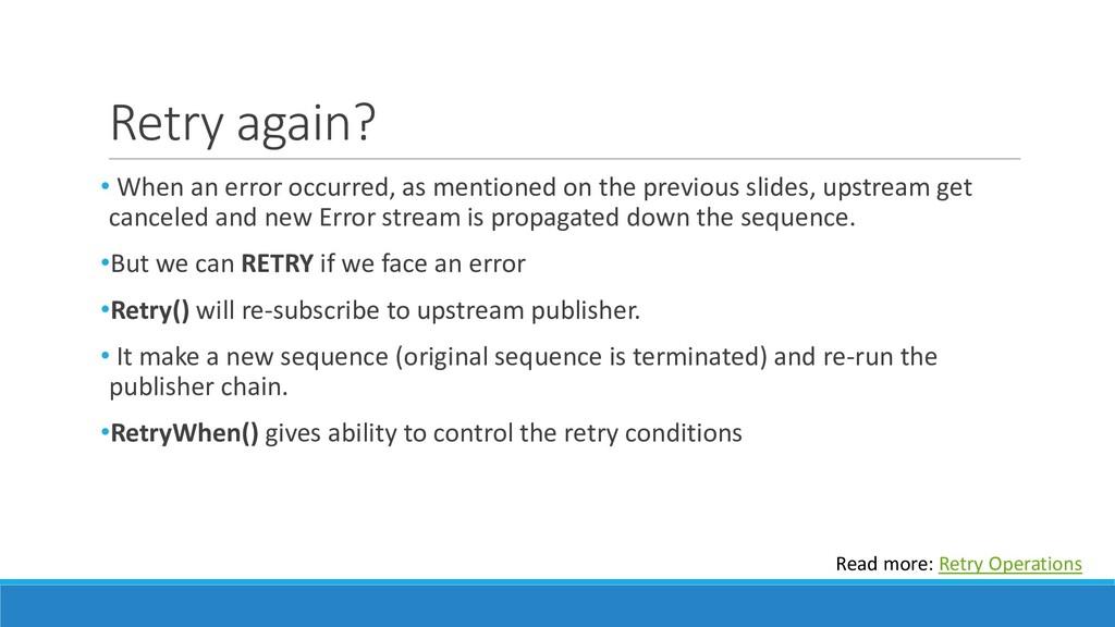 Retry again? • When an error occurred, as menti...